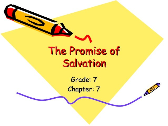 The Promise of  Salvation    Grade: 7   Chapter: 7