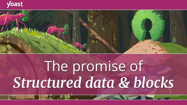 The promise of Structured data & blocks