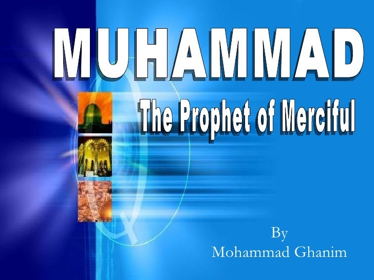 MUHAMMAD The Prophet of Merciful By Mohammad Ghanim