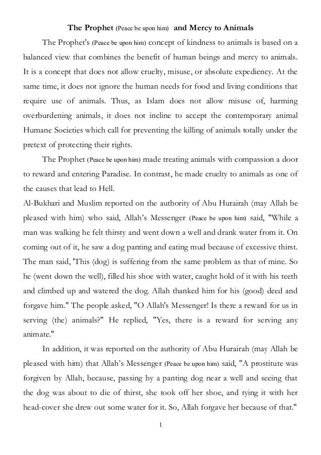 The Prophet (Peace be upon him) and Mercy to Animals The Prophet's (Peace be upon him) concept of kindness to animals is b...