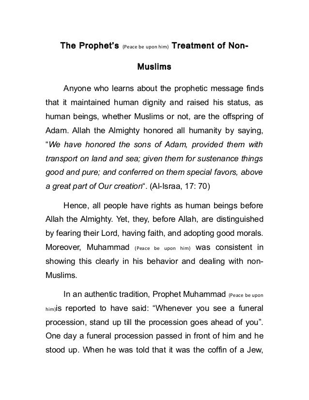 The Prophet's (Peace be upon him) Treatment of Non- Muslims Anyone who learns about the prophetic message finds that it ma...