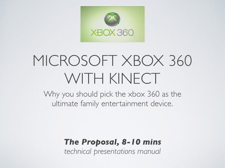 MICROSOFT XBOX 360    WITH KINECT Why you should pick the xbox 360 as the	  ultimate family entertainment device.	        ...