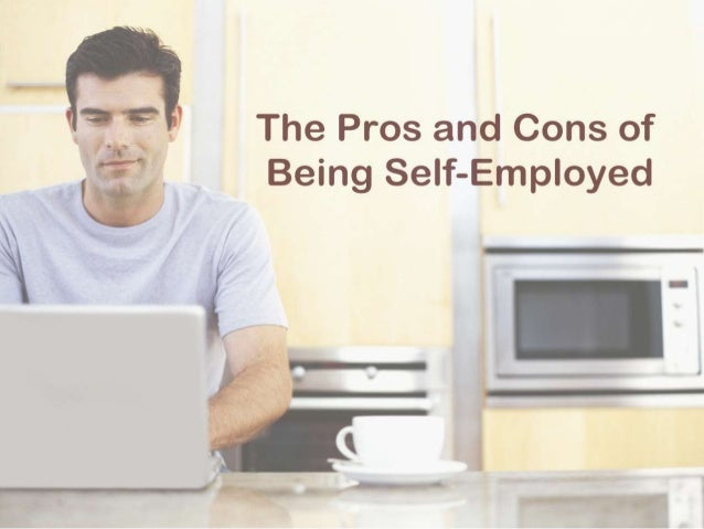 being self employed But the financial benefits of self employment can be even more appealing than the sweat but being self employed you can still put aside a lot of.