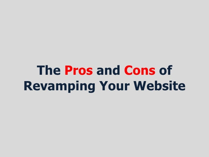 The Pros and Cons ofRevamping Your Website