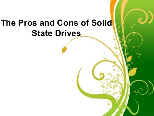 Free Powerpoint Templates Page 1 Free Powerpoint Templates The Pros and Cons of Solid State Drives