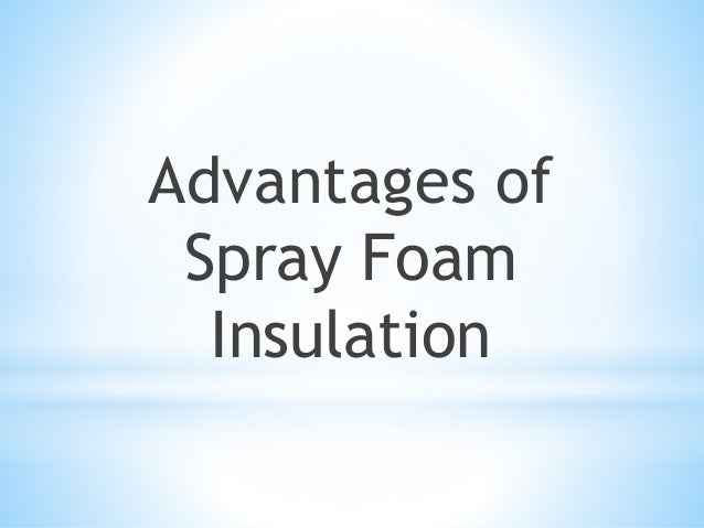 The pros and cons of spray foam insulation