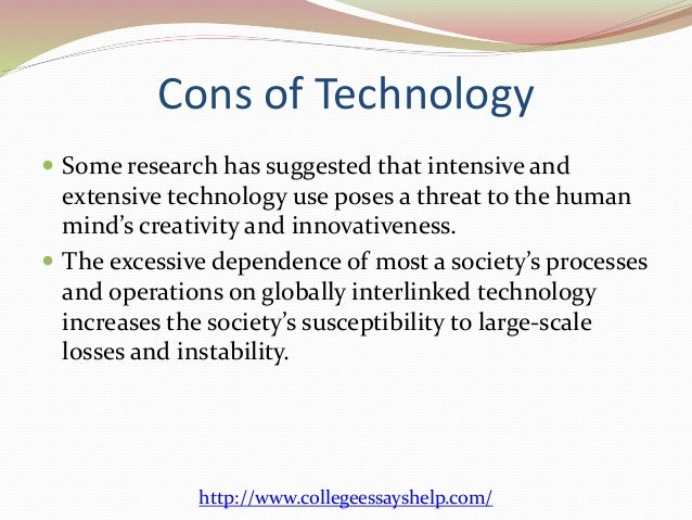 the pros and cons of technology on today s society cons of technology
