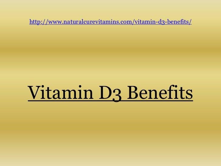http://www.naturalcurevitamins.com/vitamin-d3-benefits/Vitamin D3 Benefits