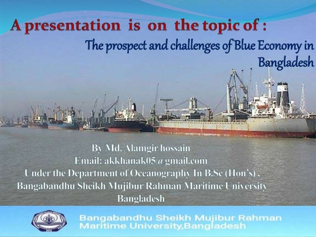 The prospect and challenges of blue economy in bd Slide 3
