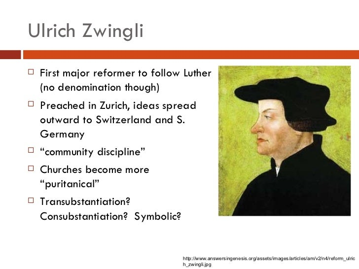 ulrich zwingli protestant reformer Many have discovered the protestant reformation through films about  ulrich  zwingli (1484-1531) was the most well known reformer of the.