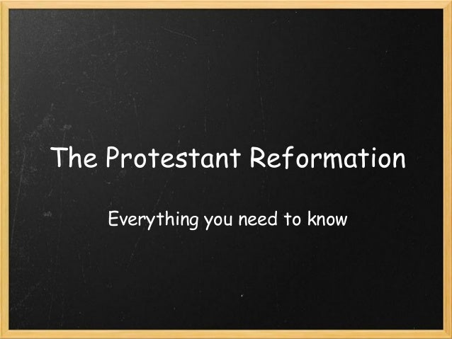 The Protestant Reformation Everything you need to know