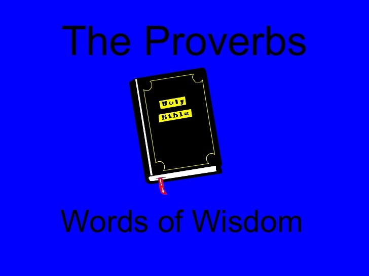 The Proverbs Words of Wisdom