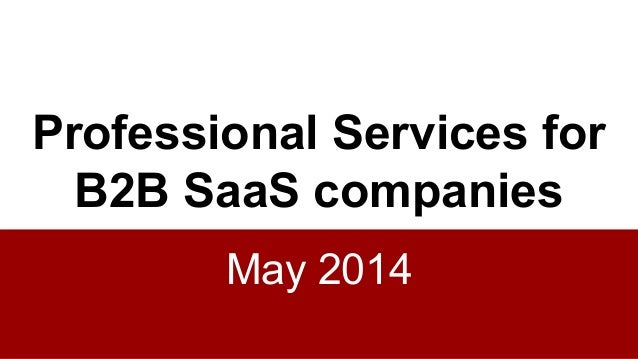Professional Services for B2B SaaS companies May 2014