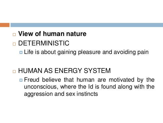 freudian view of human nature is deterministic