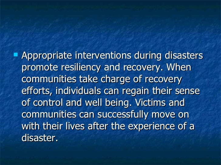 what are the four stages in meeting the psychological needs of disaster victims According to quarantelli (1982a), people typically pass through four stages of housing recovery following a disaster the first stage is emergency shelter, which consists of unplanned and spontaneously sought locations that are intended only to provide protection from the elements, typically open yards and cars after earthquakes (bolin .