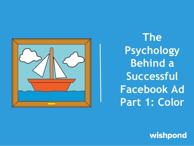 The Psychology Behind a Successful Facebook Ad Part 1: Color