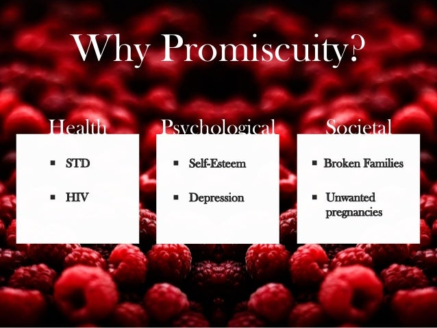 Causes of promiscuity