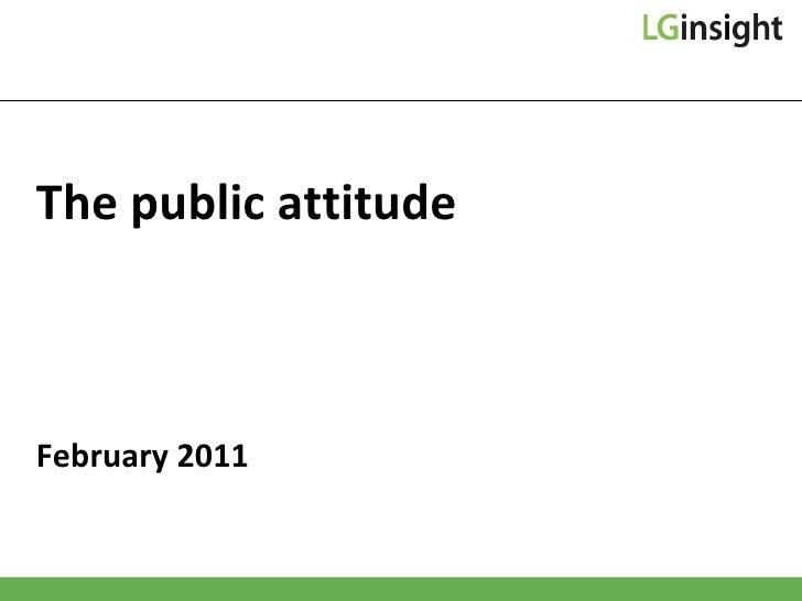 The public attitude  February 2011
