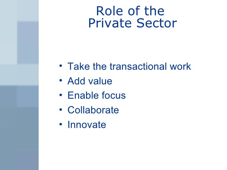public and private sector collaborations essay Advantages of the public sector and private sector essay sample in this essay i am going to explore the advantages and disadvantages of the public sector, define what merit and public goods are and explain how the government combines the advantages of the public sector and private sector in the provision of public goods and merit goods.