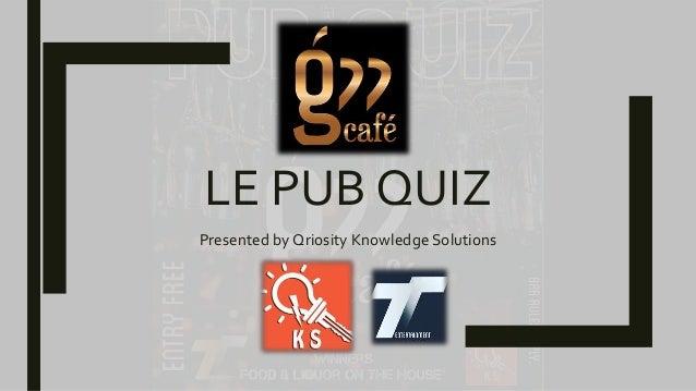 Le Pub Quiz by Qriosity Knowledge Solutions (QKS) at G77