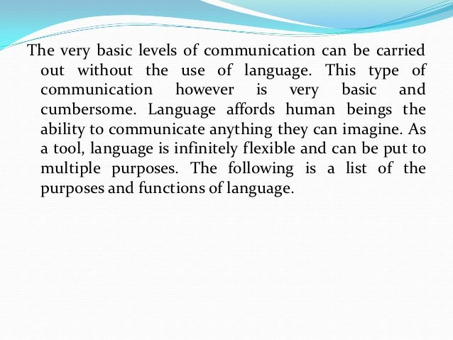 The purpose of language Slide 2