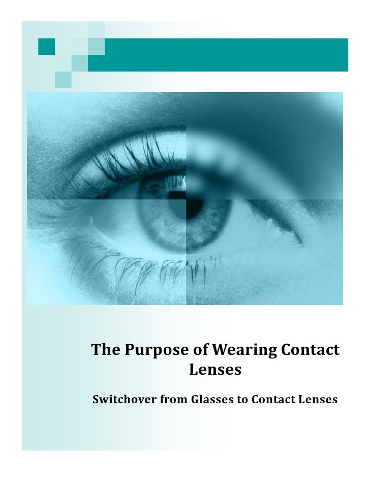 The Purpose of Wearing Contact            Lenses Switchover from Glasses to Contact Lenses
