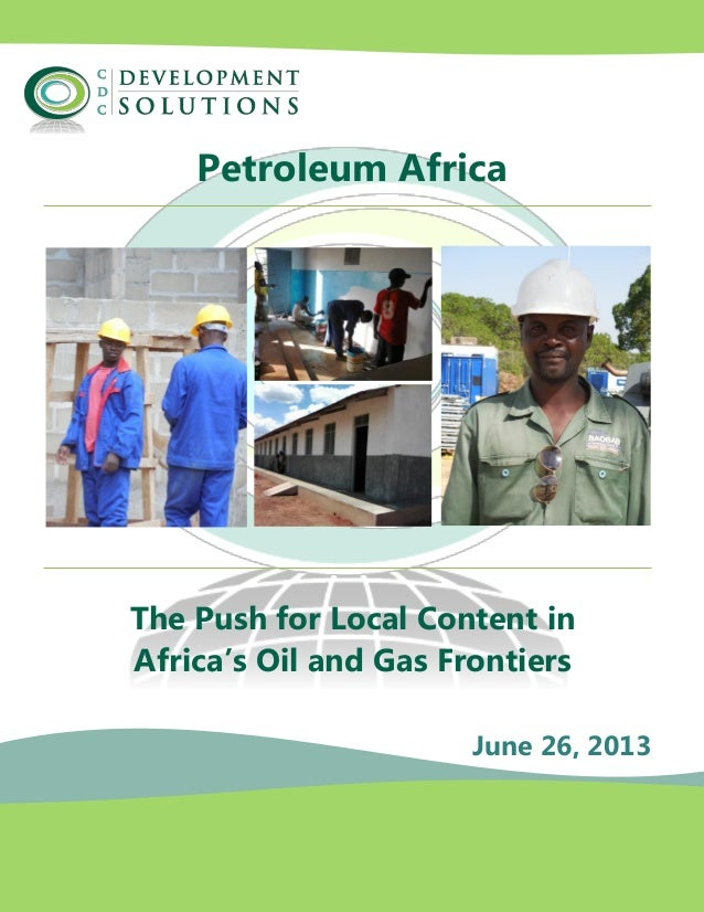 Petroleum Africa The Push for Local Content in Africa's Oil and Gas Frontiers June 26, 2013