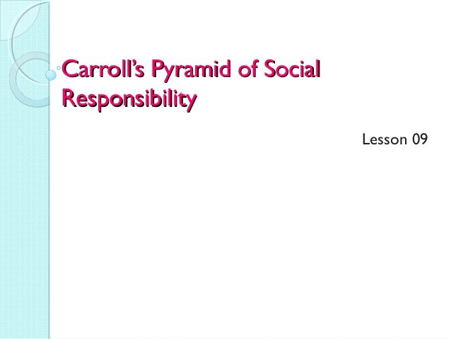 Carroll's Pyramid of Social Responsibility Lesson 09