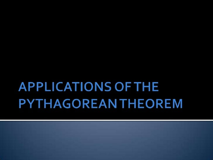 APPLICATIONS OF THE PYTHAGOREAN THEOREM<br />