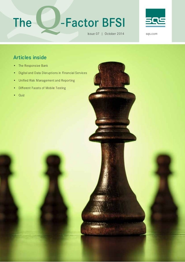 Issue 07   October 2014 sqs.com  Articles inside  • The Responsive Bank  • Digital and Data Disruptions in Financial Servi...