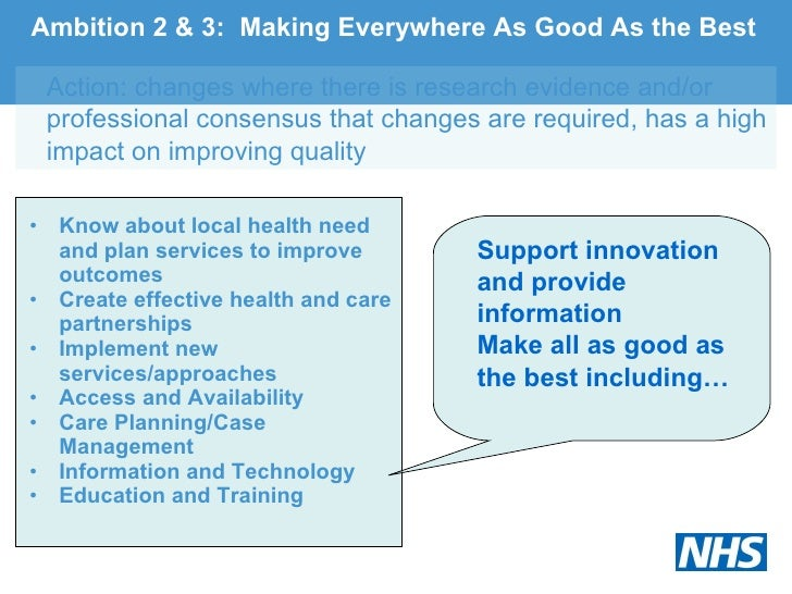 Ambition 2 & 3:  Making Everywhere As Good As the Best <ul><li>Know about local health need and plan services to improve o...