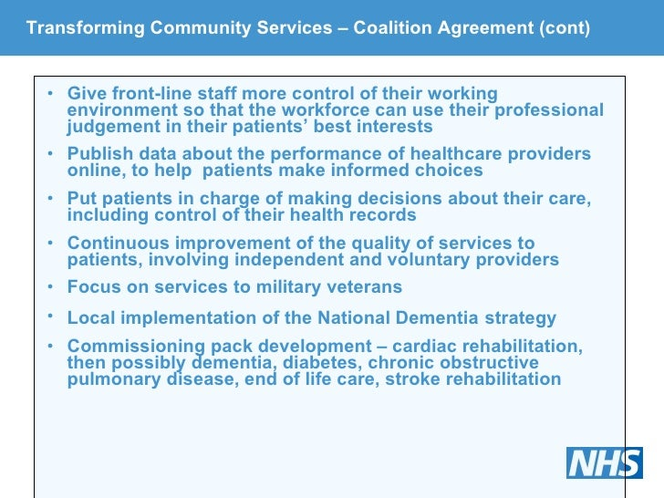 Transforming Community Services – Coalition Agreement (cont) <ul><li>Give front-line staff more control of their working e...