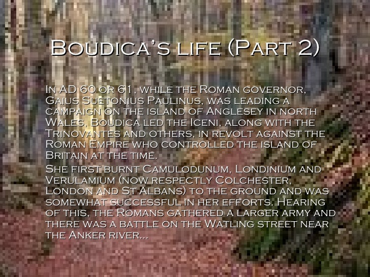 a biography of boudicas revolt Warrior women - boudica 1 important to people saying 'it's boudicca not boudica' it is acceptable both ways, so please just accept this and move on i was taught to spell it boudica in school in.