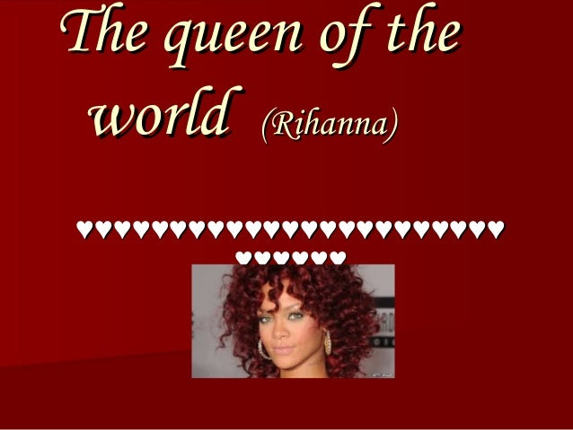 The queen of theThe queen of the worldworld (Rihanna)(Rihanna) ♥♥♥♥♥♥♥♥♥♥♥♥♥♥♥♥♥♥♥♥♥♥♥♥♥♥♥♥♥♥♥♥♥♥♥♥♥♥♥♥♥♥♥♥♥♥ ♥♥♥♥♥♥♥♥♥♥♥♥