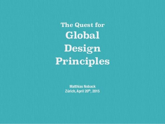 The Quest for Global Design Principles Matthias Noback Zürich, April 20th, 2015