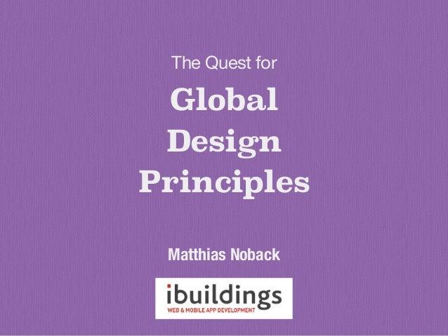 Global Design Principles The Quest for  Matthias Noback