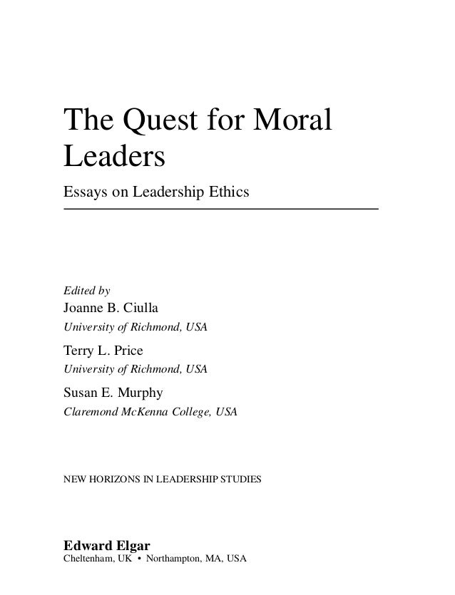 the quest for moral leaders essays on leadership ethics The quest for moral leaders: essays on leadership ethics: joanne b ciulla, terry l price, susan e murphy: 9781845429454: books - amazonca.