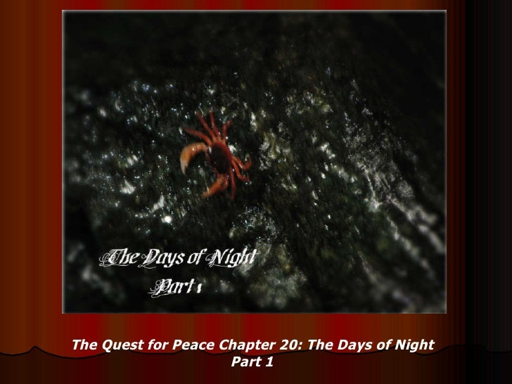 The Quest for Peace Chapter 20: The Days of Night Part 1