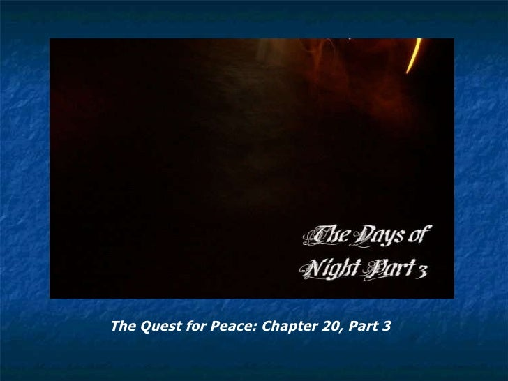 The Quest for Peace: Chapter 20, Part 3