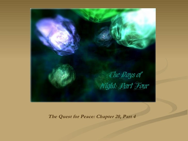 The Quest for Peace: Chapter 20, Part 4