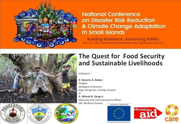 The Quest for Food Securityand Sustainable LivelihoodsInilahad ni :G. Honorio A. RoldanPanguloMangrove ProtectorsBrgy. Cas...