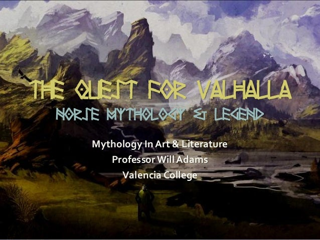 The Quest For Valhalla Norse Mythology Amp Legend