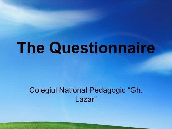 "The Questionnaire Colegiul National Pedagogic ""Gh. Lazar"""