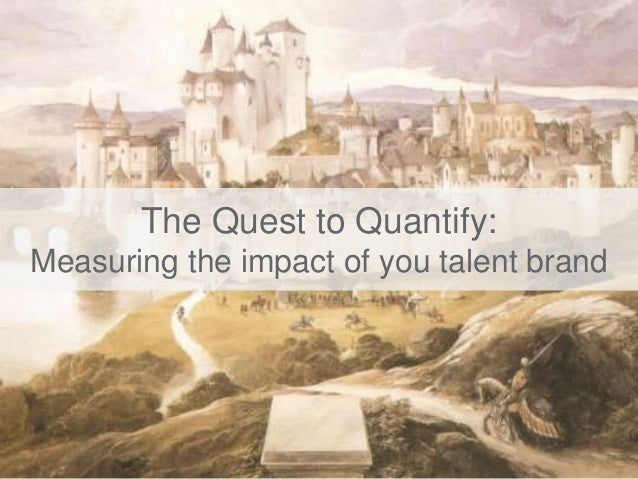 The Quest to Quantify: Measuring the impact of you talent brand