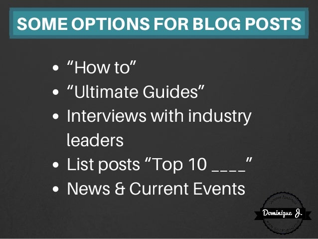 """""""How to"""" """"Ultimate Guides"""" Interviews with industry leaders List posts """"Top 10 ____"""" News & Current Events SOMEOPTIONSFORB..."""