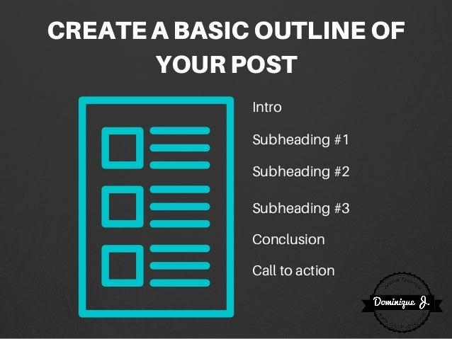 CREATEABASICOUTLINEOF YOURPOST Intro Subheading #1 Subheading #2 Subheading #3 Conclusion Call to action