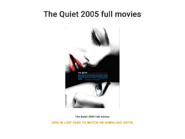 the quiet 2005 full hd movie download