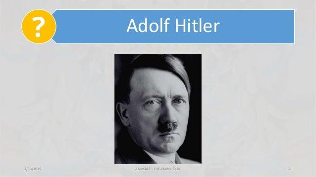 Adolf Hitler 2/13/2015 ANIMAZE : THE ANIME QUIZ 21