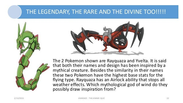 THE LEGENDARY, THE RARE AND THE DIVINE TOO!!!!! 2/13/2015 ANIMAZE : THE ANIME QUIZ 22 The 2 Pokemon shown are Rayquaza and...
