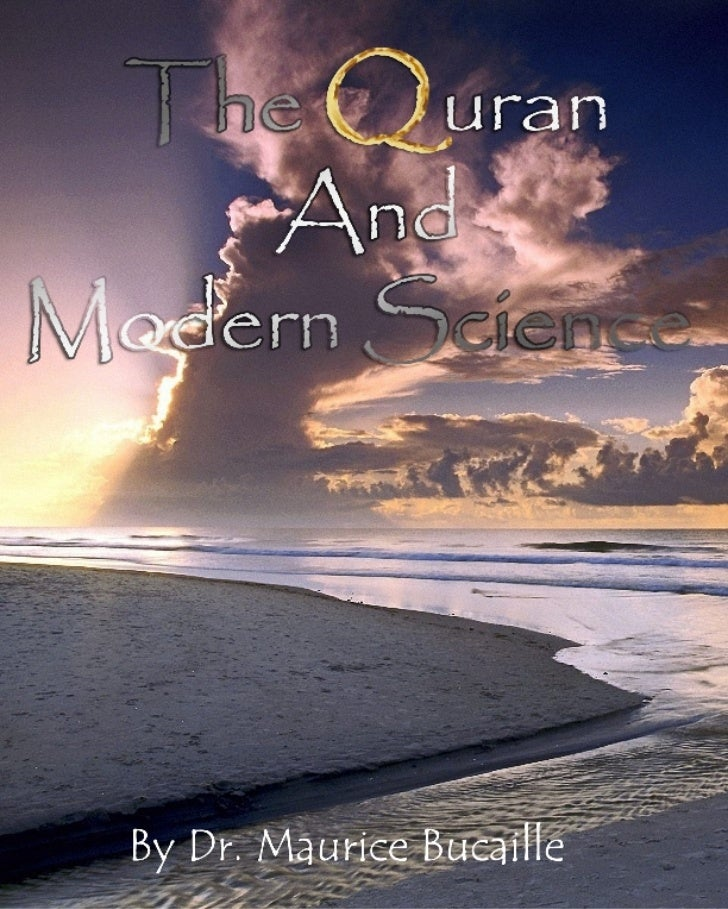 THE QUR'AN                AND           MODERN SCIENCEbyDr. Maurice BucailleEdited by Dr. A. A. B. PhilipsTable of Content...